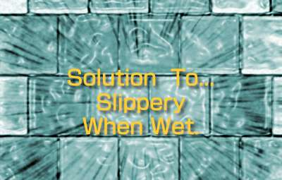 Solution to Slippery When Wet